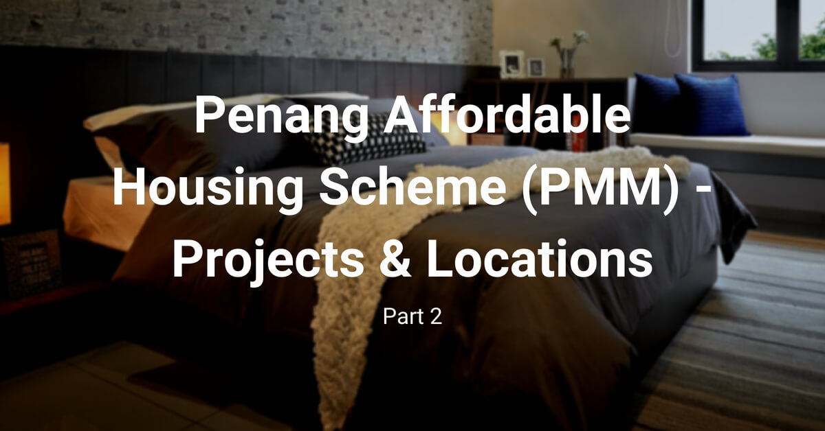 Penang Affordable Housing Scheme - Projects & Locations